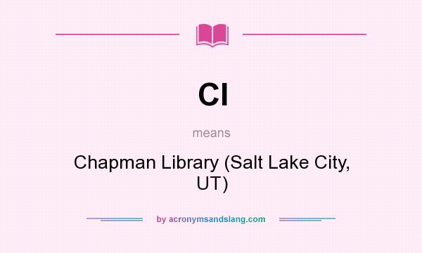 What does Cl mean? It stands for Chapman Library (Salt Lake City, UT)
