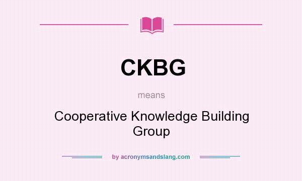 What does CKBG mean? It stands for Cooperative Knowledge Building Group
