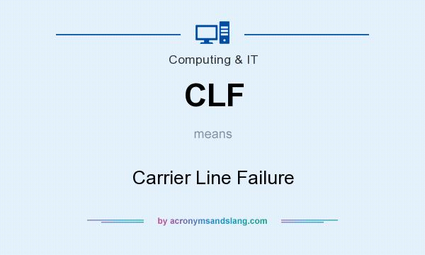 What does CLF mean? It stands for Carrier Line Failure
