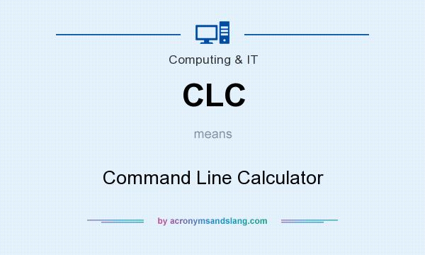 What does CLC mean? It stands for Command Line Calculator