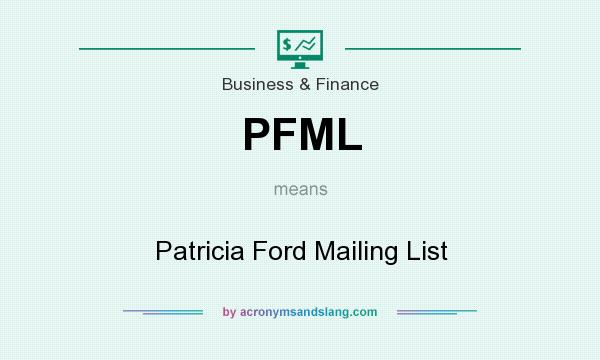 What does PFML mean? It stands for Patricia Ford Mailing List