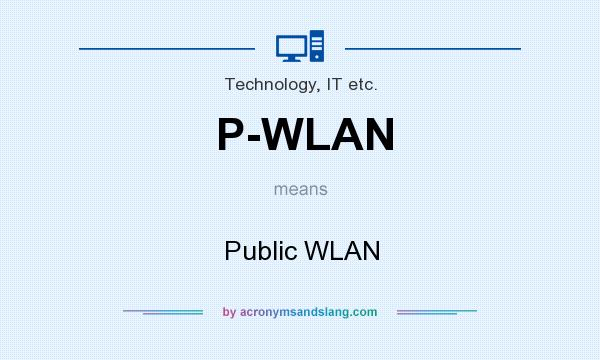 What does P-WLAN mean? It stands for Public WLAN
