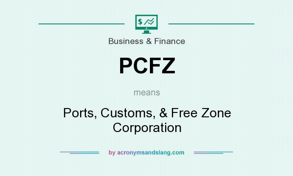 What does PCFZ mean? It stands for Ports, Customs, & Free Zone Corporation