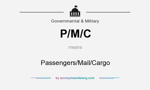 What does P/M/C mean? It stands for Passengers/Mail/Cargo