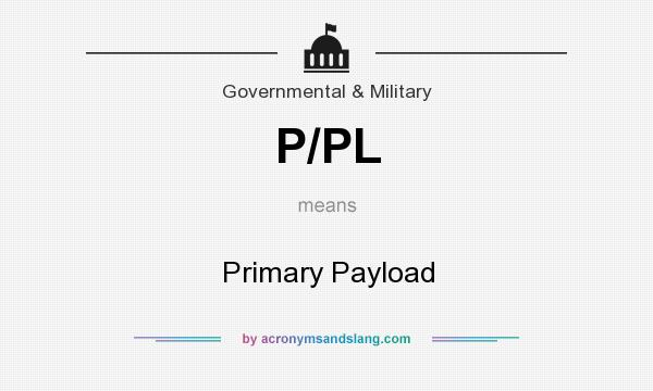 What does P/PL mean? It stands for Primary Payload