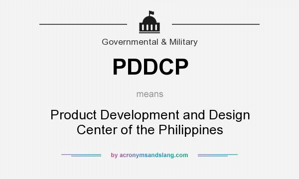 What does PDDCP mean? It stands for Product Development and Design Center of the Philippines