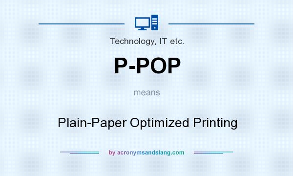 What does P-POP mean? It stands for Plain-Paper Optimized Printing
