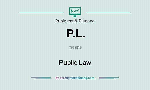 What does P.L. mean? It stands for Public Law