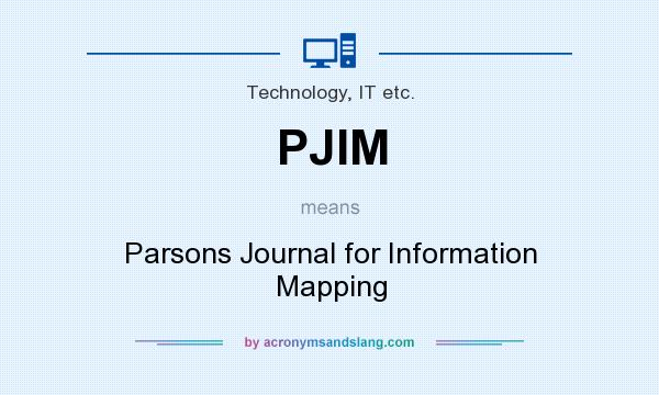 What does PJIM mean? It stands for Parsons Journal for Information Mapping