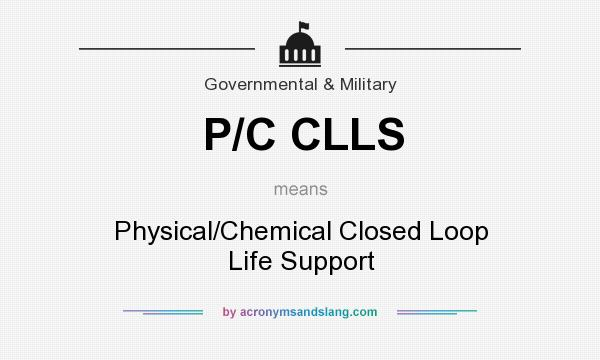 What does P/C CLLS mean? It stands for Physical/Chemical Closed Loop Life Support