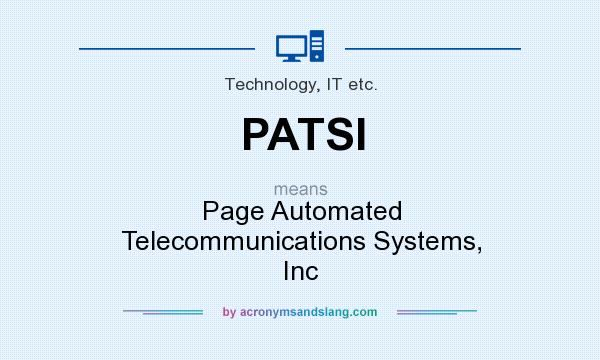 What does PATSI mean? It stands for Page Automated Telecommunications Systems, Inc