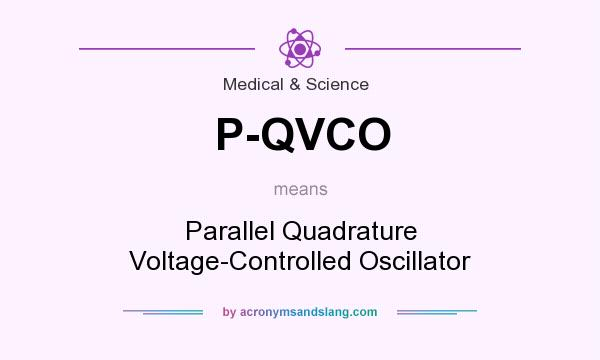 What does P-QVCO mean? It stands for Parallel Quadrature Voltage-Controlled Oscillator