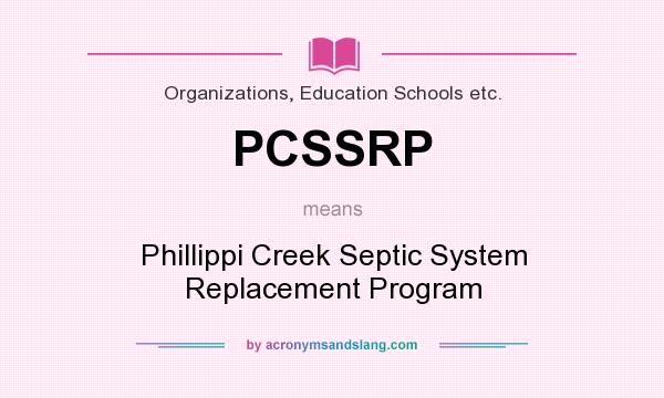 What does PCSSRP mean? It stands for Phillippi Creek Septic System Replacement Program