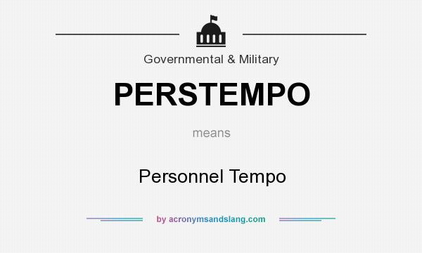 What does PERSTEMPO mean? It stands for Personnel Tempo