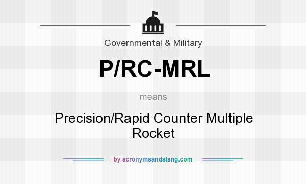 What does P/RC-MRL mean? It stands for Precision/Rapid Counter Multiple Rocket