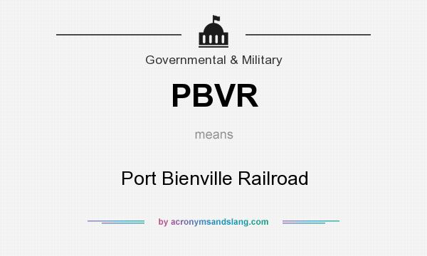 What does PBVR mean? It stands for Port Bienville Railroad