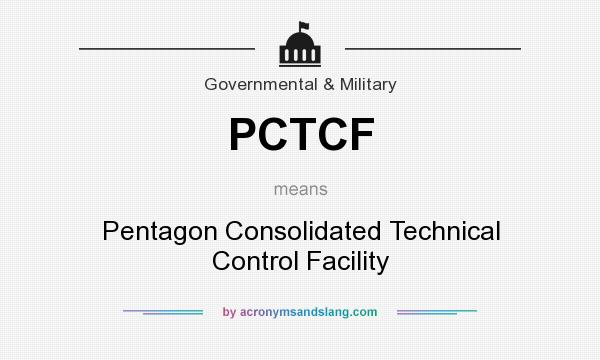 What does PCTCF mean? It stands for Pentagon Consolidated Technical Control Facility