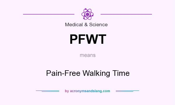 What does PFWT mean? It stands for Pain-Free Walking Time