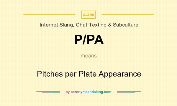 What does P/PA mean? It stands for Pitches per Plate Appearance
