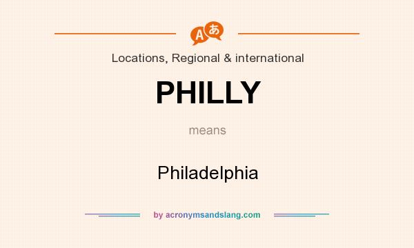 What does PHILLY mean? It stands for Philadelphia
