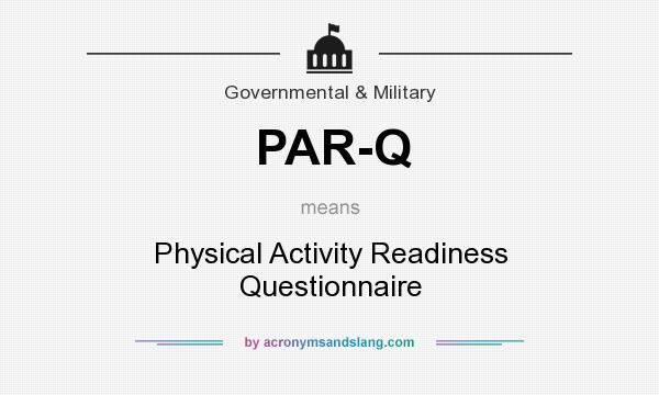 What does PAR-Q mean? - Definition of PAR-Q - PAR-Q stands