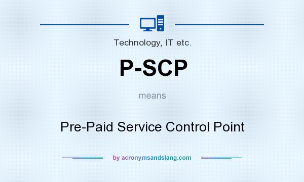 What does P-SCP mean? It stands for Pre-Paid Service Control Point