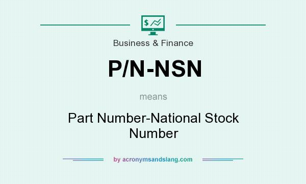 What does P/N-NSN mean? It stands for Part Number-National Stock Number