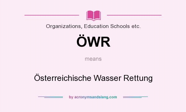What does ÖWR mean? It stands for Österreichische Wasser Rettung