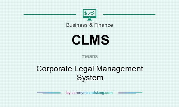 What does CLMS mean? It stands for Corporate Legal Management System