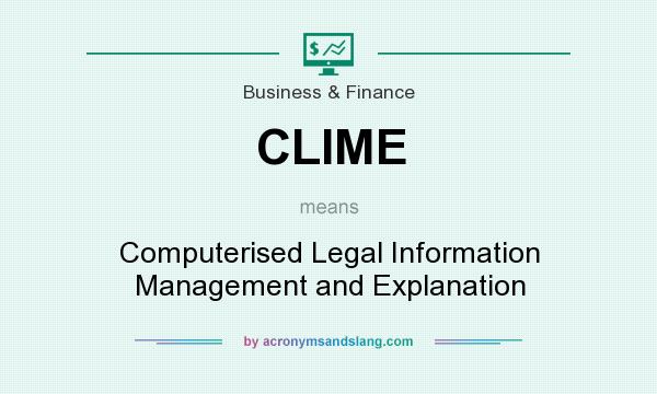 What does CLIME mean? It stands for Computerised Legal Information Management and Explanation