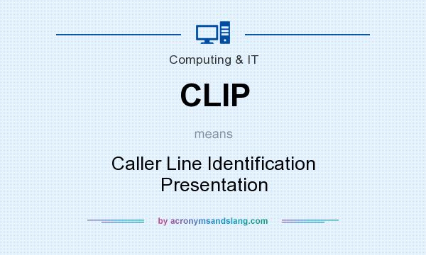 What does CLIP mean? It stands for Caller Line Identification Presentation