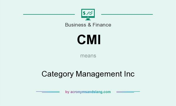 What does CMI mean? It stands for Category Management Inc