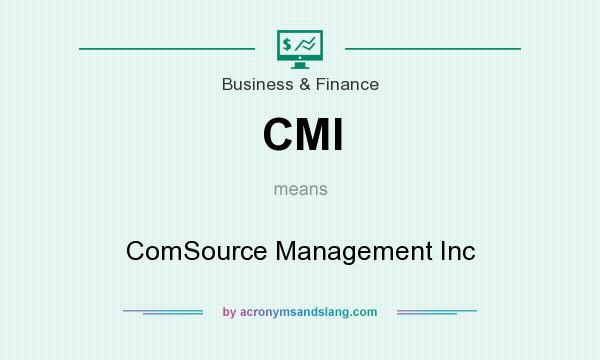 What does CMI mean? It stands for ComSource Management Inc