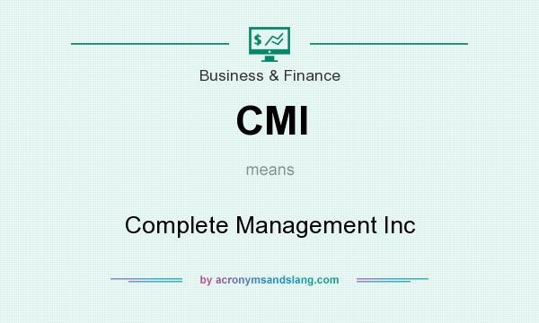 What does CMI mean? It stands for Complete Management Inc