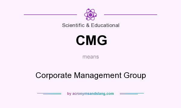 What does CMG mean? It stands for Corporate Management Group