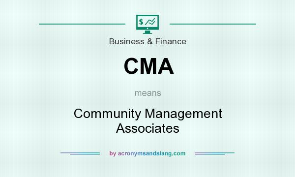 What does CMA mean? It stands for Community Management Associates