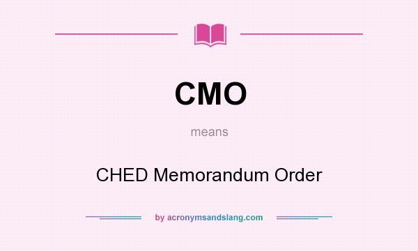 CMO - CHED Memorandum Order in Undefined by AcronymsAndSlang com