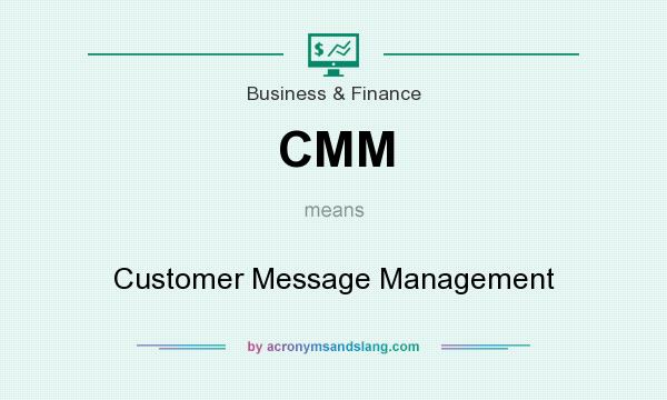 What does CMM mean? It stands for Customer Message Management