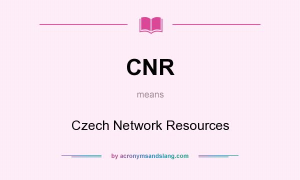 What does CNR mean? It stands for Czech Network Resources