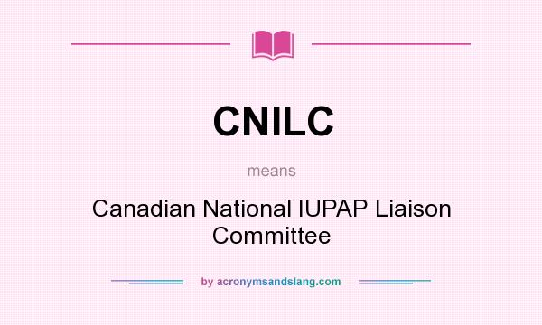 What does CNILC mean? It stands for Canadian National IUPAP Liaison Committee