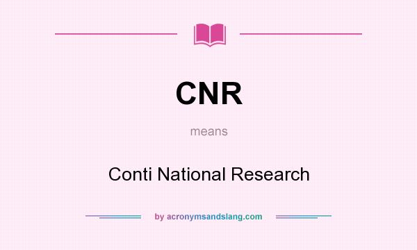 What does CNR mean? It stands for Conti National Research