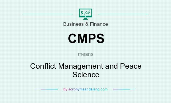 What does CMPS mean? It stands for Conflict Management and Peace Science
