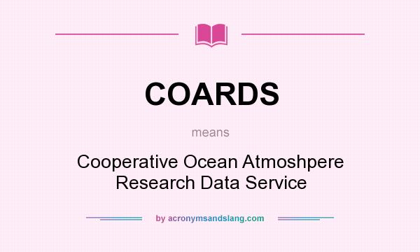What does COARDS mean? It stands for Cooperative Ocean Atmoshpere Research Data Service