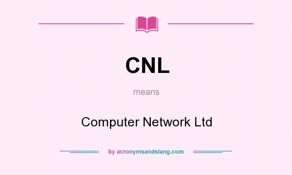 What does CNL mean? It stands for Computer Network Ltd