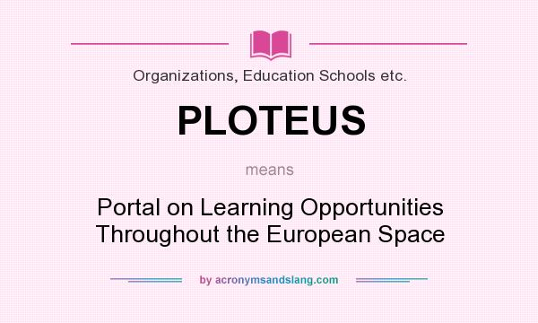 What does PLOTEUS mean? It stands for Portal on Learning Opportunities Throughout the European Space