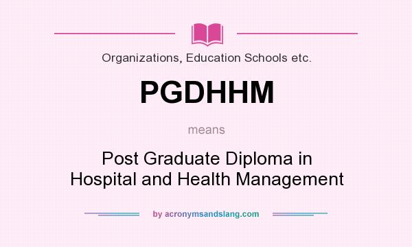 What does PGDHHM mean? It stands for Post Graduate Diploma in Hospital and Health Management