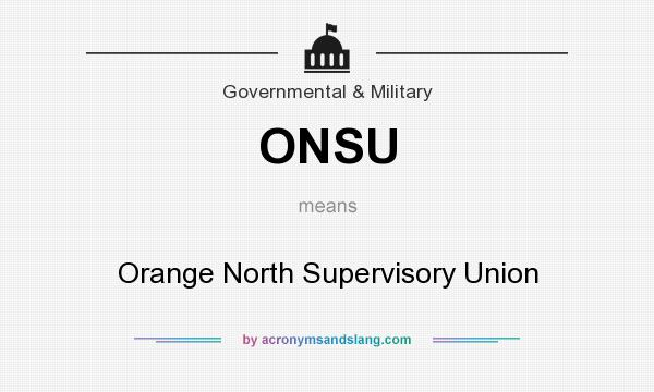 What does ONSU mean? It stands for Orange North Supervisory Union