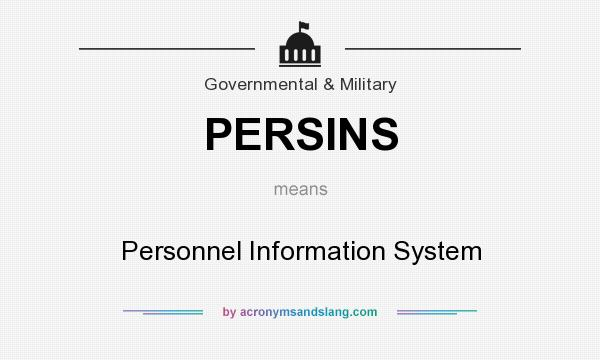 What does PERSINS mean? It stands for Personnel Information System