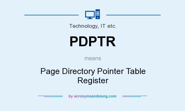 What does PDPTR mean? It stands for Page Directory Pointer Table Register