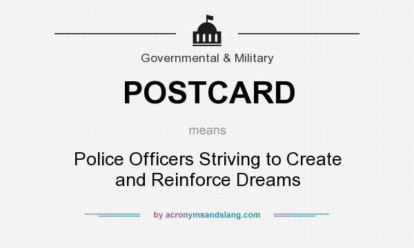 What does POSTCARD mean? It stands for Police Officers Striving to Create and Reinforce Dreams